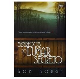 Segredos do Lugar Secreto | Bob Sorge