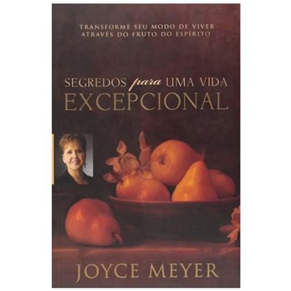 Segredos Para Uma Vida Excepcional | Joyce Meyer