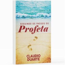 Seguindo os Passos do Profeta | Pr. Cláudio Duarte