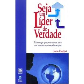 Seja Um Líder de Verdade | John Haggai