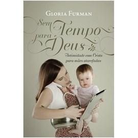 Sem Tempo Para Deus | Gloria Furman