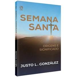 Semana Santa Origens e Significados | Justo L. González