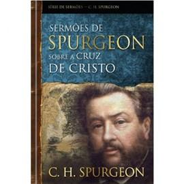 Sermões de Spurgeon Sobre A Cruz De Cristo | C. H. Spurgeon