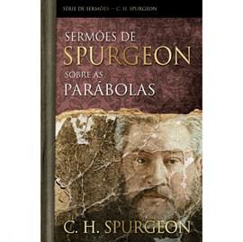 Sermões de Spurgeon Sobre as Parábolas | C. H. Spurgeon