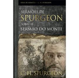 Sermões de Spurgeon Sobre o Sermão do Monte | C. H. Spurgeon