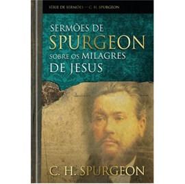 Sermões De Spurgeon Sobre Os Milagres De Jesus | C. H. Spurgeon
