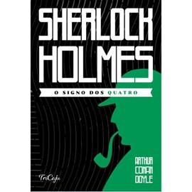 Sherlock Holmes | O signo dos quatro | Arthur Conan Doyle | Tricaju
