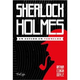 Sherlock Holmes   Um estudo em vermelho   Arthur Conan Doyle   Tricaju