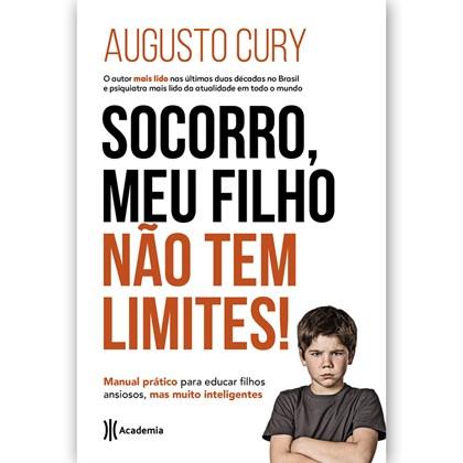 Socorro, Meu Filho Não tem Limites | Augusto Cury