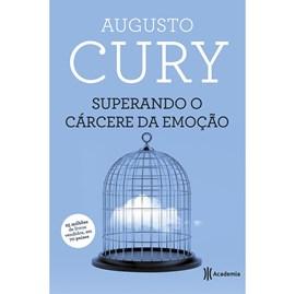 Superando o Carcere da Emoção | Augusto Cury | 3ª Edição