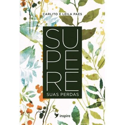Supere Suas Perdas | Carlito Paes & Leila Paes