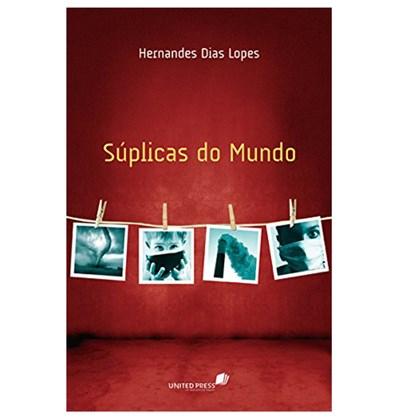Suplicas do Mundo | Hernandes Dias Lopes