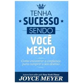Tenha Sucesso Sendo Você Mesmo | Joyce Meyer