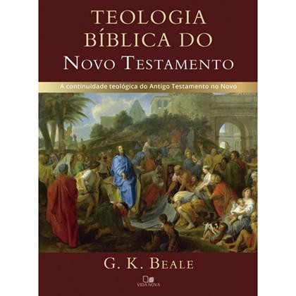 Teologia bíblica do Novo Testamento | G. K. Beale