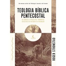 Teologia Bíblica Pentecostal   Roger Stronstad