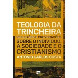 Teologia da Trincheira   Antonio Carlos Costa
