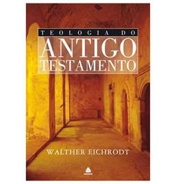Teologia do Antigo Testamento   Walther Eichrodt