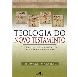 Teologia do Novo Testamento | I. Howard Marshall