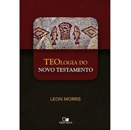 Teologia do Novo Testamento | Leon Morris