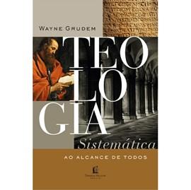 Teologia Sistemática ao Alcance de Todos | Wayne Grudem
