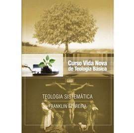 Teologia Sistemática | Vol. 7 | Curso Vida Nova de Teologia Básica