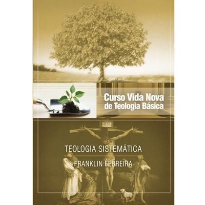 Teologia Sistemática   Vol. 7   Curso Vida Nova de Teologia Básica