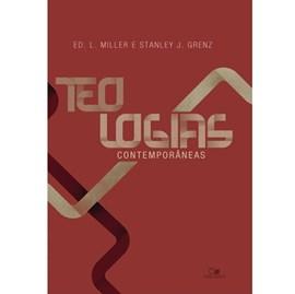 Teologias contemporâneas | Stanley J. Grenz & Ed. L. Miller