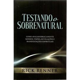 Testando o Sobrenatural | Rick Renner