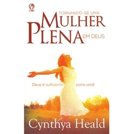 Tornando se uma Mulher Plena em Deus | Cynthya Heald
