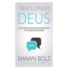 Traduzindo Deus | Shawn Bolz