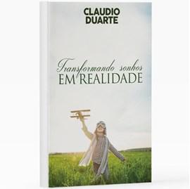 Transformando Sonhos em Realidade | Pr. Cláudio Duarte