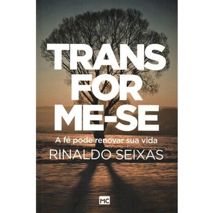 Transforme-se   Rinaldo Seixas