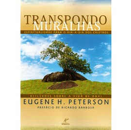 Transpondo Muralhas | Eugene H. Peterson