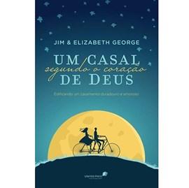 Um casal segundo o coração de Deus | Jim & Elizabeth George
