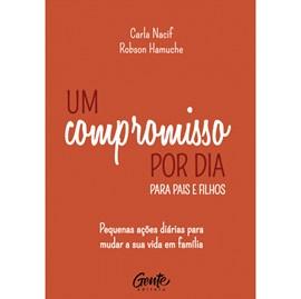 Um compromisso por dia para pais e filhos | Carla Nacif e Robson Hamuche