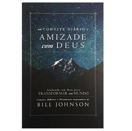 Um Convite Diário à Amizade com Deus | Bill Johnson