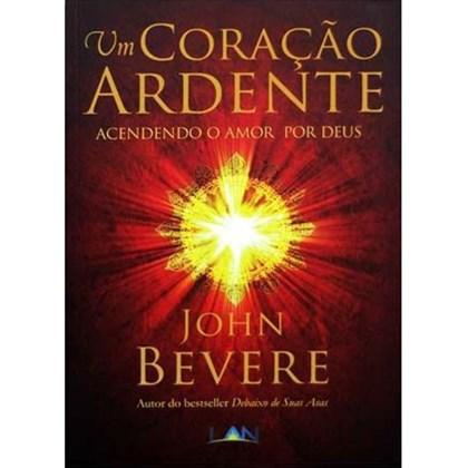 Um Coração Ardente   John Bevere