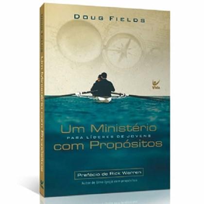 Um Ministério com Propósitos   Doug Fields