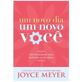 Um Novo Dia, Um Novo Você | Joyce Meyer
