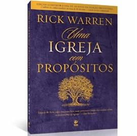Uma Igreja com Propósitos | Rick Warren