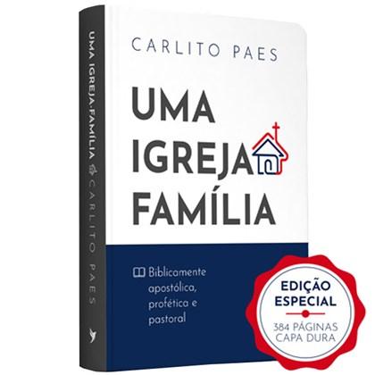 Uma Igreja Família | Carlito Paes