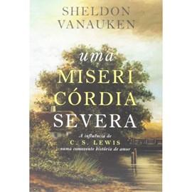 Uma Misericórdia Severa | Sheldon Vanauken
