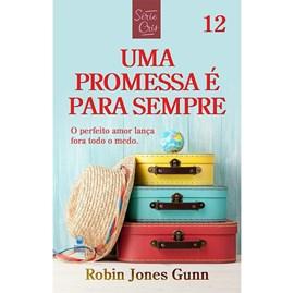Uma Promessa é Para Sempre | Série Cris Vol. 12 | Robin Jones Gunn | Nova Ed