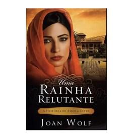 Uma Rainha Relutante | Joan Wolf
