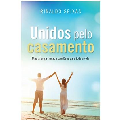 Unidos pelo Casamento   Rinaldo Seixas