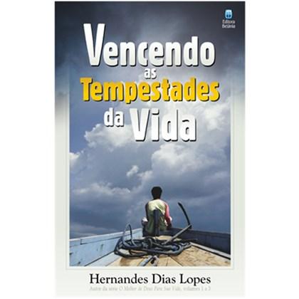 Vencendo as Tempestades da Vida   Hernandes Dias Lopes