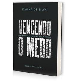 Vencendo o Medo | Dawna de Silva