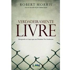 Verdadeiramente Livre | Robert Morris