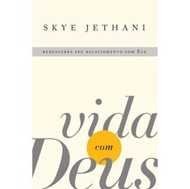 Vida com Deus | Skye Jethani