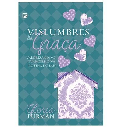 Vislumbres da Graça | Gloria Furman